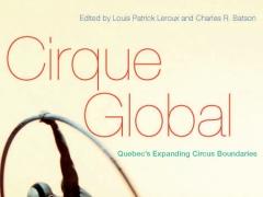 """Knygos """"Globalus cirkas: Kvebeko cirko ribų plėtimas"""" viršelis"""