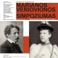 """V tarptautinis Marianos Veriovkinos simpoziumas """"Kūrybiniai tiltai: M. Veriovkina ir M.K. Čiurlionis"""""""