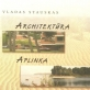 """Vlado Stausko knyga """"Architektūra, aplinka, atostogos"""", Kaunas: Vytauto Didžiojo universitetas, 2012."""