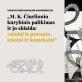 """Tarptautinė mokslinė konferencija """"M. K. Čiurlionio kūrybinis palikimas ir jo sklaida: vaizdai ir prasmės, tekstai ir kontekstai"""""""