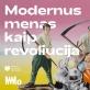"""""""Modernus menas kaip revoliucija"""" – naujas pokalbių ciklas MO muziejuje"""