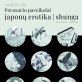 """Japonų erotinio meno paroda """"Pavasario paveikslai: shunga"""""""