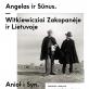 """Paroda """"Angelas ir sūnus. Witkiewicziai Zakopanėje ir Lietuvoje"""""""