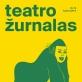 """Naujas """"Teatro žurnalas"""" – apie teatro ir visuomenės ryšį"""
