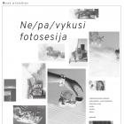 """Jurga Juodytė """"Ne/pa/vykusi fotosesija"""", reklaminės fotografijos atliekos. 2018 m."""