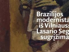 """Paroda """"Brazilijos modernistas iš Vilniaus: Lasario Segallo sugrįžimas"""""""